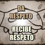 Da respeto
